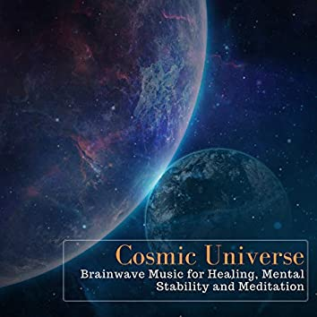 Cosmic Universe - Brainwave Music For Healing, Mental Stability And Meditation
