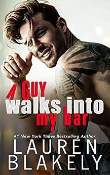 A Guy Walks Into My Bar by [Lauren Blakely]