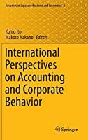 International Perspectives on Accounting and Corporate Behavior (Advances in Japanese Business and Economics, 6)