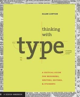 Thinking with Type: A Critical Guide for Designers, Writers, Editors, and Students (Design Briefs) by Ellen Lupton (2004-09-16)