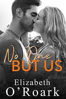 No One But Us by [Elizabeth O'Roark]