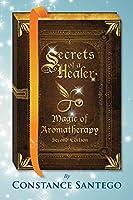 Secrets of a Healer - Magic of Aromatherapy (Secret of a Healer)