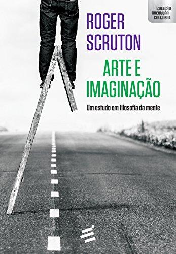 Arte e Imaginação. Um Estudo em Filosofia da Mente