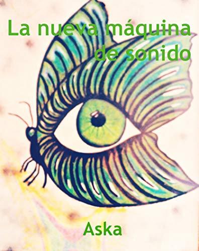 La nueva máquina de sonido (AskaInFabula Project edición española nº 1)