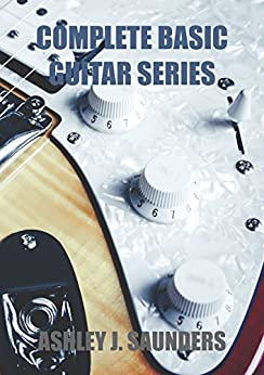 Complete Basic Guitar Series (English Edition) por [Ashley Saunders]