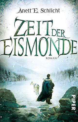 Zeit der Eismonde (Zeit der Eismonde 1): Roman