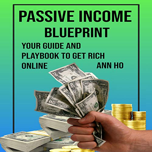 Passive Income Blueprint: Your Guide and Playbook to Get Rich Online cover art