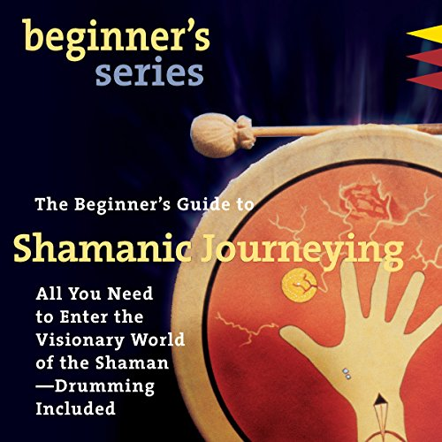 The Beginner's Guide to Shamanic Journeying audiobook cover art