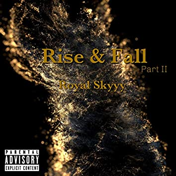 Rise & Fall, Pt. 2