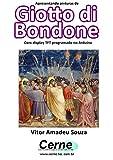 Apresentando pinturas de  Gioto di Bondone Com display TFT programado no Arduino (Portuguese Edition)