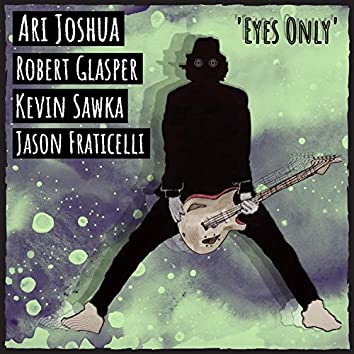 Eyes Only (feat. Robert Glasper, Kevin Sawka & Jason Fraticelli) [radio edit]