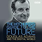 The Hitchhiker's Guide to the Future: Douglas Adams and the digital world