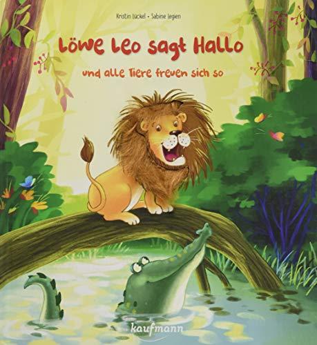 Löwe Leo sagt Hallo und alle Tiere freuen sich so: Mein Streichel-Bilderbuch mit Fell