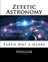 Zetetic Astronomy: Earth Not a Globe