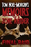 Final Raid (Memoirs of a Zone Raider Book 1) (English Edition)