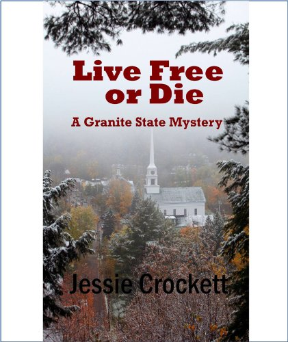 Live Free or Die (The Granite State Mysteries Book 1)