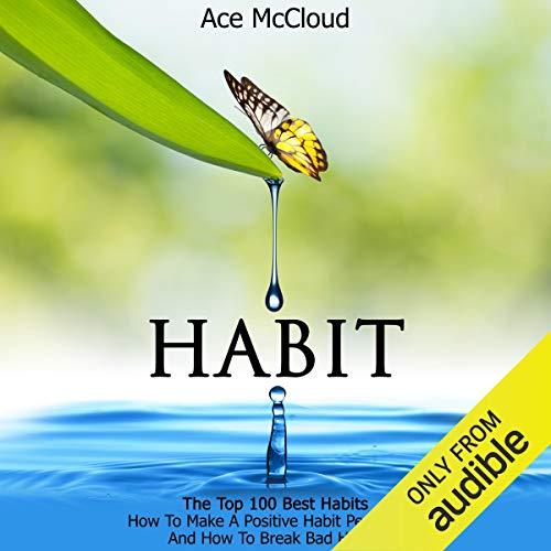 Habit: The Top 100 Best Habits Audiobook By Ace McCloud cover art