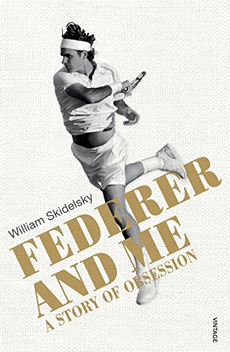 Federer and Me: A Story of Obsession (English Edition)