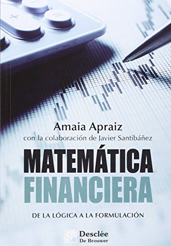 Matemática financiera. De la lógica a la formulación (Biblioteca de Gestión)