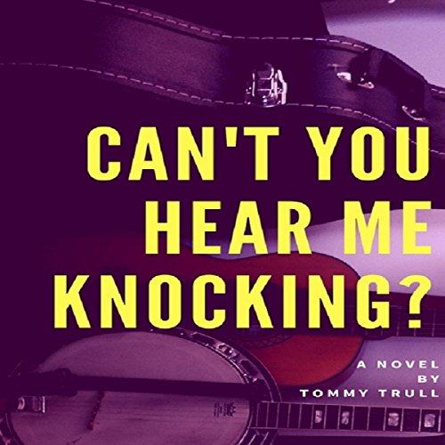 Can't You Hear Me Knocking audiobook cover art