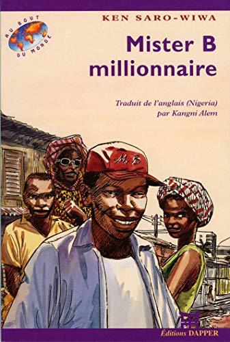 Mister B millionnaire. Traduit de l'anglais (Nigéria) par Kangui Alem