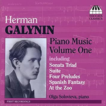 Galinin, G.: Piano Music, Vol. 1 - Sonata Triad / Suite for Piano / 4 Preludes / Waltz / Dance / the Tamer Tamed / At the Zoo