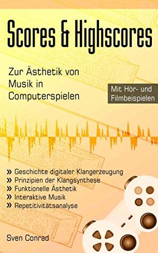 Scores & Highscores - Zur Ästhetik von Musik in Computerspielen
