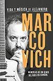 Vida y música de Alejandro Marcovich: Memorias de un genio del rock en español