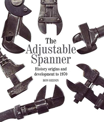 The Adjustable Spanner: History, Origins and Development to 1970