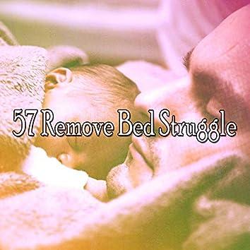 57 Remove Bed Struggle