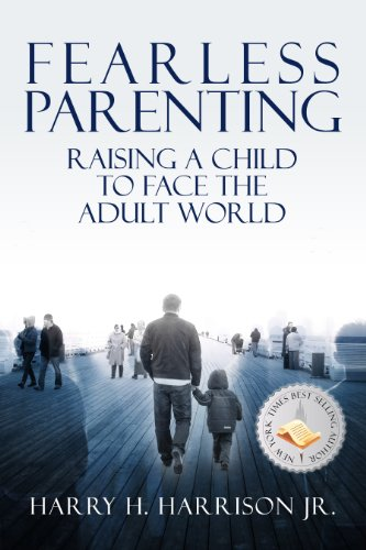 Fearless Parenting: Raising a Child to Face the Adult World (English Edition)