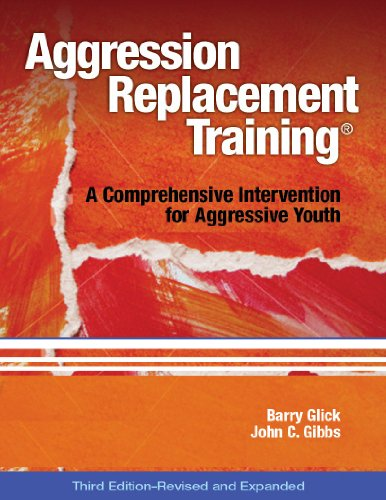 Aggression Replacement Training: A Comprehensive Intervention for Aggressive Youth, Third Edition (Revised and Expanded)(CD included)