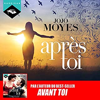 Après toi     La trilogie Avant toi 2              Written by:                                                                                                                                 Jojo Moyes                               Narrated by:                                                                                                                                 Émilie Ramet                      Length: 11 hrs and 51 mins     4 ratings     Overall 5.0