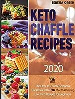 Keto Chaffle Recipes 2020-21 (Healthy Living)