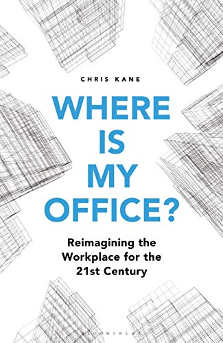 Where is My Office?: Reimagining the Workplace for the 21st Century