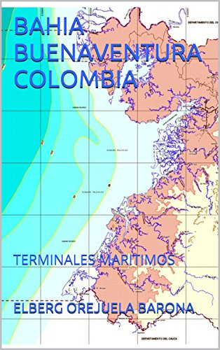 BAHIA BUENAVENTURA COLOMBIA: TERMINALES MARITIMOS