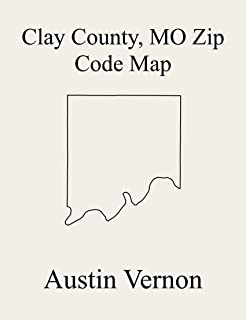 Clay County, Missouri Zip Code Map: Includes Gallatin, Fishing River, Liberty, Kearney, Platte, Washington, and Chouteau