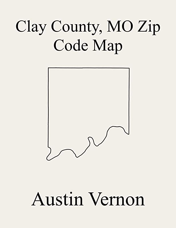 大通り辞書ライドClay County, Missouri Zip Code Map: Includes Gallatin, Fishing River, Liberty, Kearney, Platte, Washington, and Chouteau (English Edition)