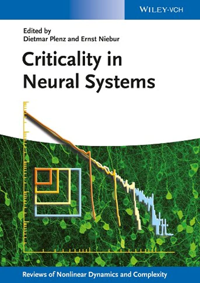 パッド流用する常習的Criticality in Neural Systems (Annual Reviews of Nonlinear Dynamics and Complexity (VCH)) (English Edition)
