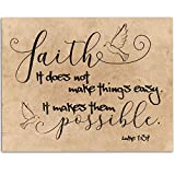 Bible Verse - Faith It Does Not Make Things Easy - 11x14 Unframed Art Print -...