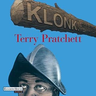 Klonk!                   Autor:                                                                                                                                 Terry Pratchett                               Sprecher:                                                                                                                                 Michael-Che Koch                      Spieldauer: 13 Std. und 54 Min.     853 Bewertungen     Gesamt 4,7