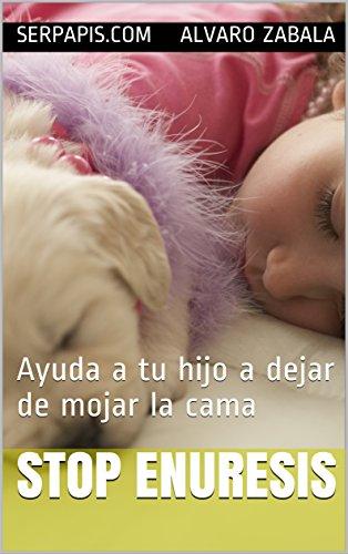 STOP ENURESIS: Ayuda a tu hijo a dejar de mojar la cama