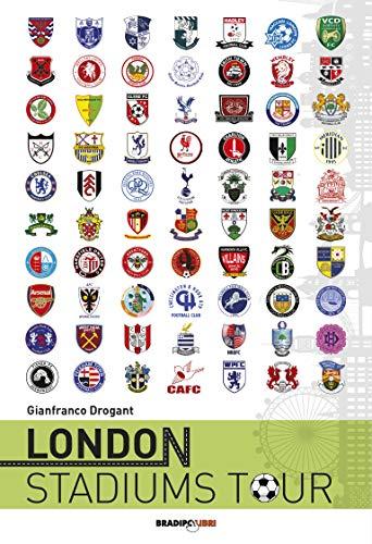 London stadiums tour. Ediz. italiana