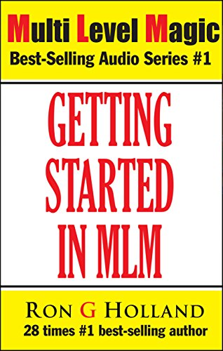 Getting Started in MLM: Your Best Approach Ever for MLM Success (Multi Level Magic Book 1) (English Edition)