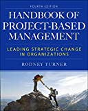 Turner, R: Handbook of Project-Based Management, Fourth Edit: Leading Strategic Change in Organizations