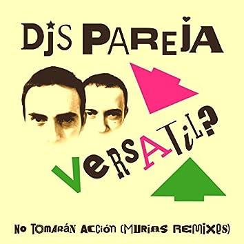 No Tomarán Acción (Murias Remixes)