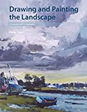Drawing and Painting the Landscape: A course of 50 lessons - Philip Tyler