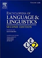 Encyclopedia of Language and Linguistics, Volume 6, Second Edition