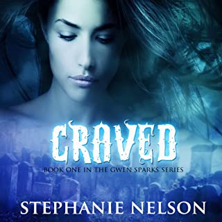 Craved     Gwen Sparks, Book 1              By:                                                                                                                                 Stephanie Nelson                               Narrated by:                                                                                                                                 Sonja Field                      Length: 7 hrs and 16 mins     155 ratings     Overall 3.8