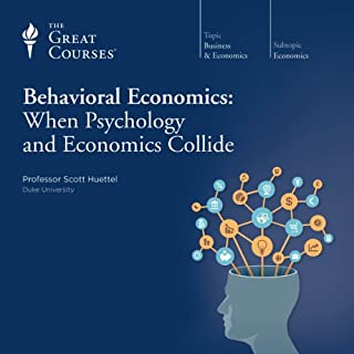 Behavioral Economics     When Psychology and Economics Collide              Written by:                                                                                                                                 Scott Huettel,                                                                                        The Great Courses                               Narrated by:                                                                                                                                 Scott Huettel                      Length: 11 hrs and 58 mins     7 ratings     Overall 4.3
